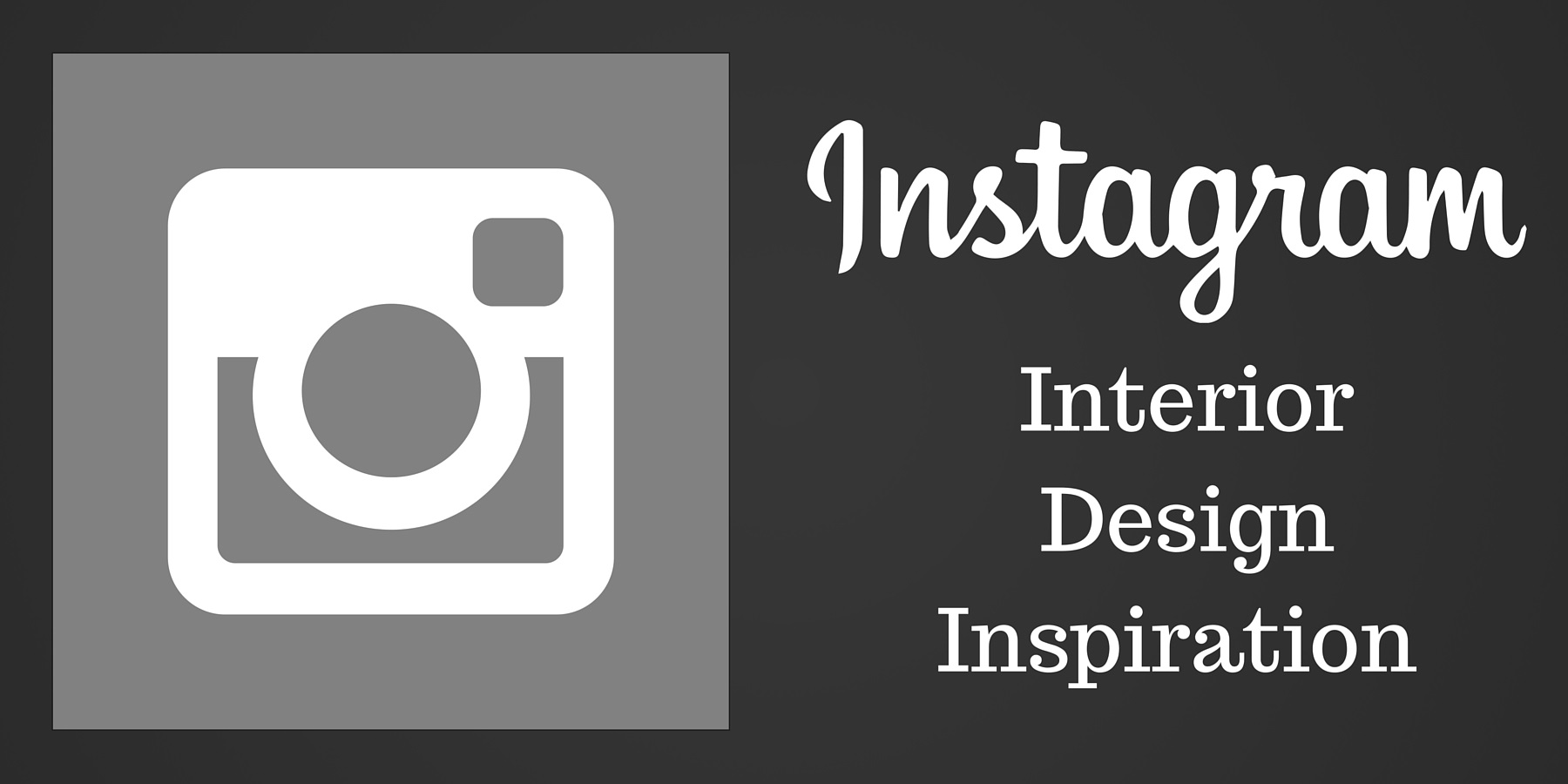 Interior Design Inspiration on Instagram -